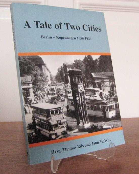 Witt, Jann M. and Thomas Riis (Hgg.): A Tale of Two Cities. Berlin - Kopenhagen 1650-1930. [Bystoriske Skrifter, Bd. VIII. Hrsg. von Dansk Komité for Byhistorie].