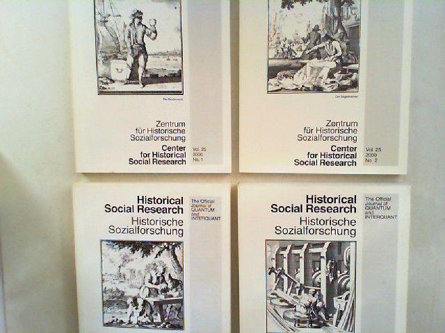 Zentrum für Historische Sozialforschung (Hg.) Heinrich Best; Wilhelm H. Schröder (Hg.) und Bärbel Biste; Rüdiger Hohls (Hg.): Historical Social Research HSR. Historische Sozialforschung. The Official Journal of Quantum and Interquant. Jahrgang 2000 (Vo...