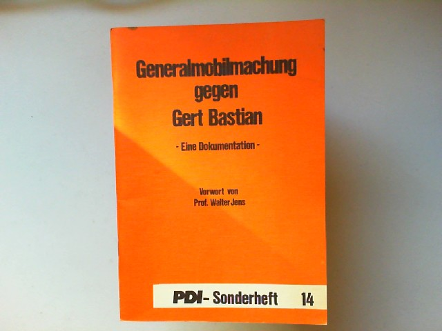 Hirsch, Kurt (Hg.): Generalmobilmachung gegen Gert Bastian - Eine Dokumentation Vorwort von Prof. Walter Jens [PDI-Sonderheft 14]