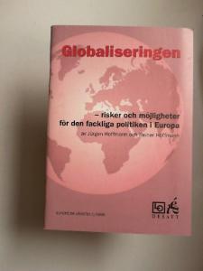 Hoffmann, Jürgen und Reiner Hoffmann: Globaliseringen - risker och möjligheter för den fackliga politiken i Europa. [Europeisk Vänster 1/1998; Debatt] Översättning av Lillemor Jonsson.