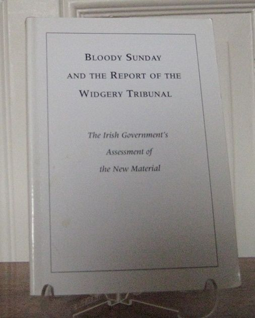 Irish Government: Bloody Sunday and the Report of the Widgery Tribunal. The Irish Government`s Assesment of the New Material. Presented to the British Government.