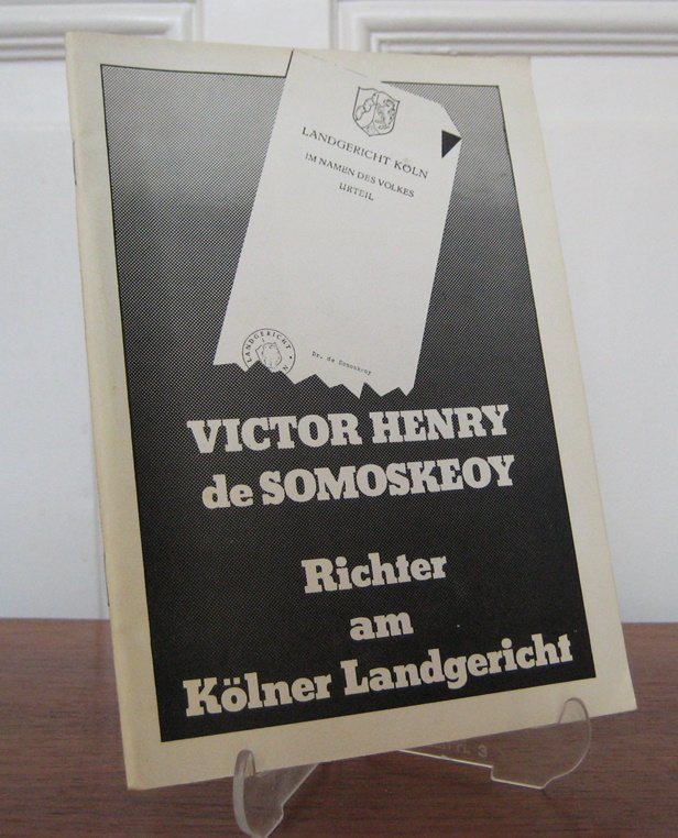 Rote Hilfe (Hrsg.): Victor Henry de Somoskeoy - Richter am Kölner Landgericht. Hrsg. vom Zentralvorstand der Roten Hilfe.