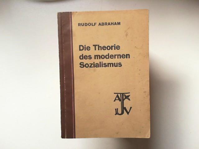 Abraham, Rudolf: Die Theorie des modernen Sozialismus