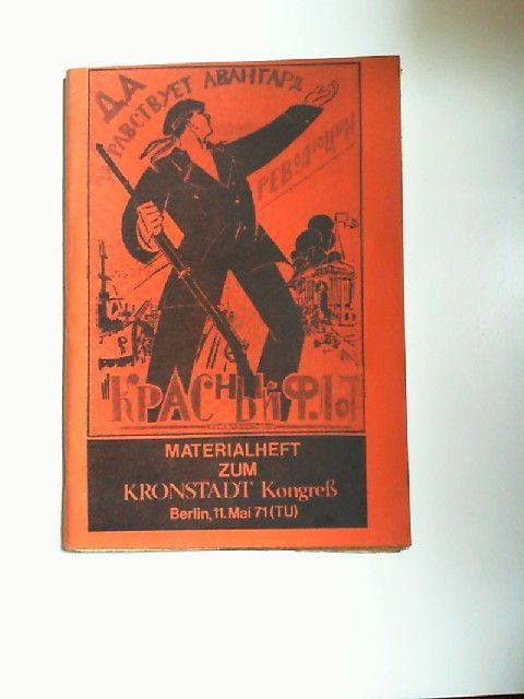 Aktions-Komitee Kronstadt: Materialheft zum Kronstadt Kongreß. Berlin, 11.Mai 71 (TU).