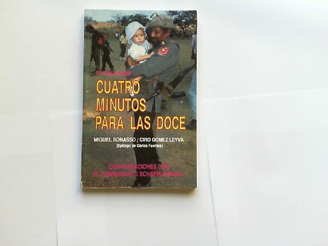 Bonasso, Miguel und Ciro Gomez Leyva: El Salvador. Cuatro minutos para las doce. Conversaciones con el comandante Schafik Handal. Epílogo de Carlos Fuente.