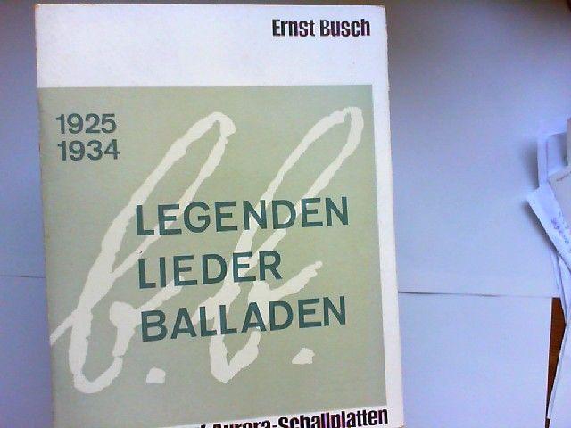 Busch, Ernst, Hugo Fetting (Hg) und Bertolt Brecht: Legenden Lieder Balladen. b.b. - Bertolt Brecht 1925 - 1934 ... auf Aurora-Schallplatten [zwei Vinyl-Singles mit Begleitheft]. Chronik in Liedern, Balladen und Kantaten aus der ersten Hälfte des 20. J...