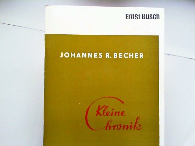 Busch, Ernst, Ilse Siebert (Hg) und Johannes R. Becher: Johannes R. Becher. Kleine Chronik ... auf Aurora-Schallplatten [zwei Vinyl-Singles mit Begleitheft]. Chronik in Liedern, Balladen und Kantaten aus der ersten Hälfte des 20. Jahrhunderts