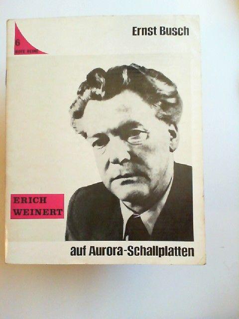 Busch, Ernst und Erich Weinert: Ernst Busch - Erich Weinert auf Aurora-Schallplatten. Mit Begleitheft. [Rote Reihe 6]