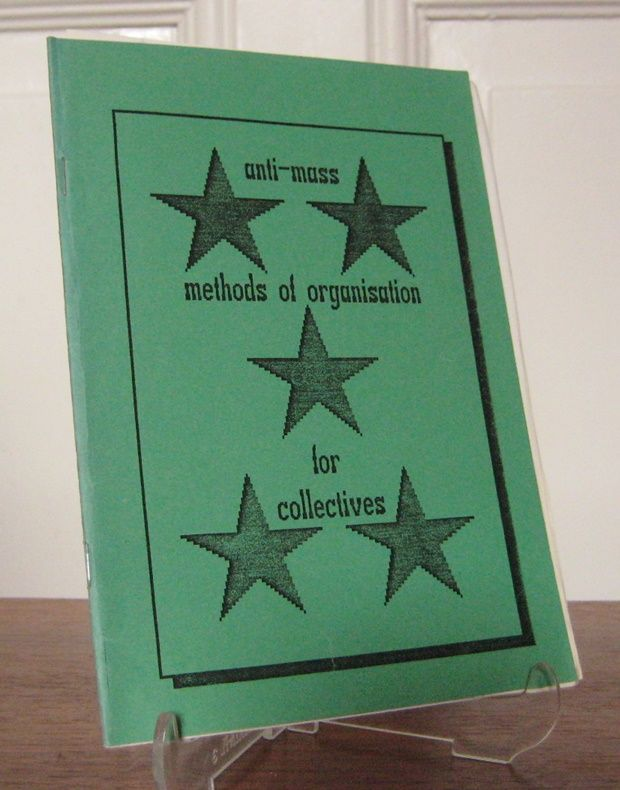 C.G.H. Services (Publisher): Anti-Mass. Methods of Organisation for Collectives. [Political Debate Series No 1].