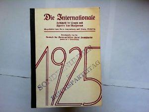 Die Internationale. Zeitschrift für Praxis und Theorie des Marxismus. Sondernummer zum Reichsparteitag 1925. Begründet von Rosa Luxemburg und Franz Mehring. Herausgegeben von der Kommunistischen Partei Deutschlands.