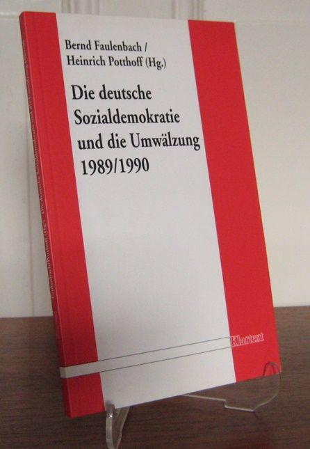 Faulenbach, Bernd und Heinrich Potthoff (Hg.): Die deutsche Sozialdemokratie und die Umwälzung 1989 / 1990. 1990 / Bernd Faulenbach/Heinrich Potthoff (Hrsg.)