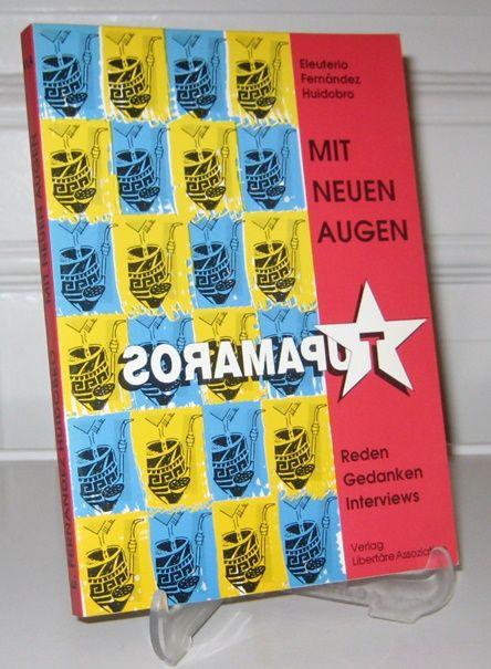 Fernández Huidobro, Eleuterio: Tupamaros. Mit neuen Augen. Reden, Gedanken, Interviews. Hrsg. vom Aktionskreis Internationalismus, Karlsruhe (AKI).