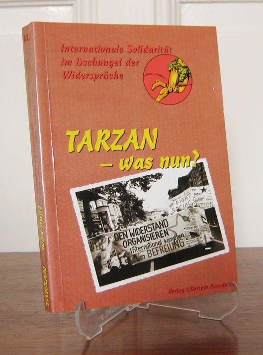 Foitzik, Andreas und Athanasios Marvakis (Hrsg.): Tarzan - was nun? Internationale Solidarität im Dschungel der Widersprüche.