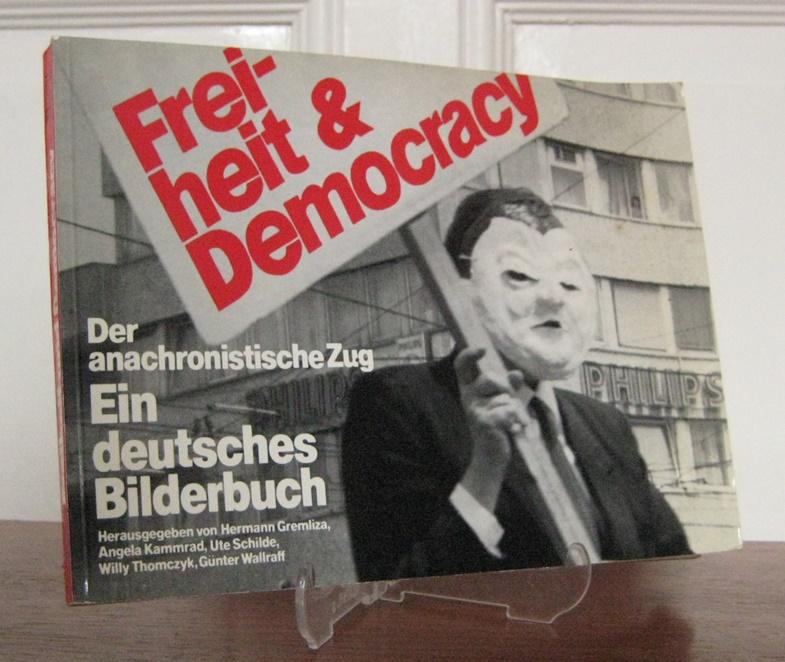 Gremliza, Hermann, Angela Kammrad Günter Wallraff u. a.: Freiheit und Democracy. Der anachronistische Zug. Mit Bertolt Brecht am 23. Mai in Bonn gegen Carstens. Bilddokumentation.