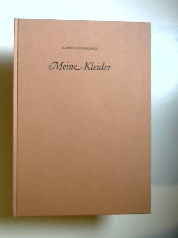 Kantorowicz, Alfred: Meine Kleider. Das Porträt von A. Kantorowicz zeichnete Siegfried Oelke. Nachwort von Rolf Italiaander.