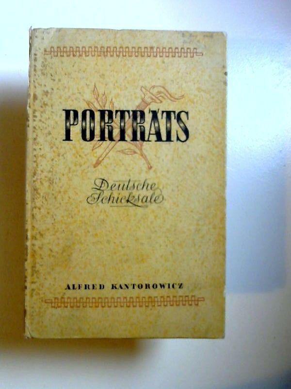 Kantorowicz, Alfred: Porträts. Deutsche Schicksale.
