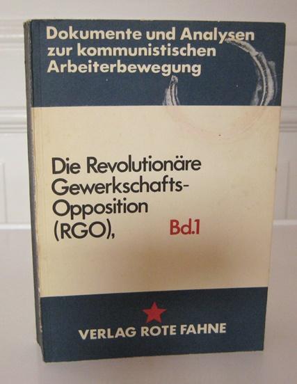 Losowski, Alexander, Ossip A. Pjatnizki und Ernst Thälmann: Die Revolutionäre Gewerkschaftsopposition (RGO), Bd. 1. [Dokumente und Analysen zur Kommunistischen Arbeiterbewegung, Band 4].