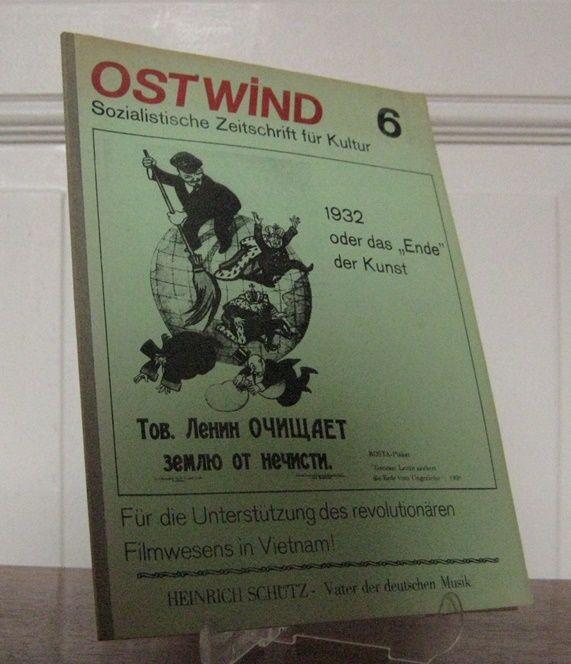 Ostwind (Hrsg.): Ostwind - Sozialistische Zeitschrift für Kultur Nr. 6.