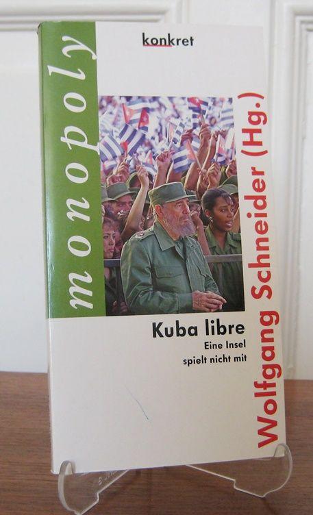 Schneider, Wolfgang (Hrsg.): Kuba libre. Eine Insel spielt nicht mit. [Konkret Texte, Nr. 31. Monopoly].