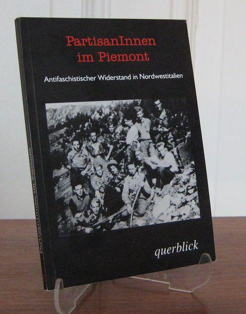 Weber, Jürgen (Hrsg.): PartisanInnen im Piemont. Interviews zum antifaschistischen Widerstand in Nordwestitalien