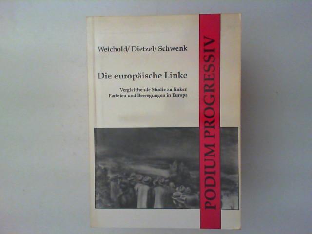 Weichold; Dietzel; Schwenk: Die Europäische Linke. Vergleichende Studie zu linken Parteien und Bewegungen in Europa.