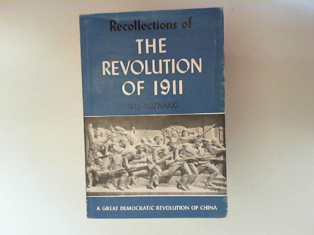 Wu Yuzhang: Recollections of the Revolution of 1911 - A Great Democratic Revolution of China.