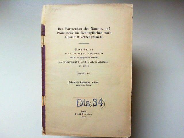 Müller, Christian: Der Formenbau des Nomens und Pronomens im Neuenglischen nach Grammatikerzeugnissen. Dissertation zur Erlangung der Doktorwürde