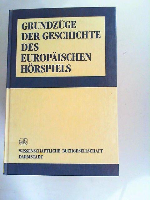 Thomsen, Christian W. (Hrsg.) und Irmela Schneider (Hrsg.): Grundzüge der Geschichte des europäischen Hörspiels.