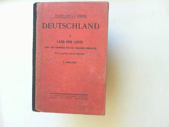 Ingerslev und Vibæk: Deutschland I. Land und Leute. Lese- und Lehrbuch für das dänische Gymnasium. Mit 2 Karten und 32 Bildern.