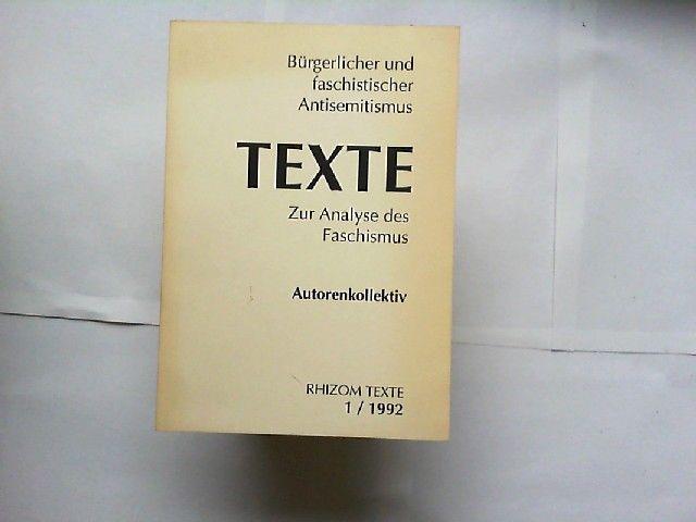 Autorenkollektiv: Bürgerlicher und faschistischer Antisemitismus. Texte. Zur Analyse des Faschismus. [Rhizom texte 1/1992]