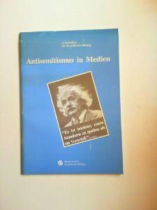 Dichanz, Horst u.a. [Hrsg.]: Antisemitismus in Medien. Arbeitshilfen für die politische Bildung