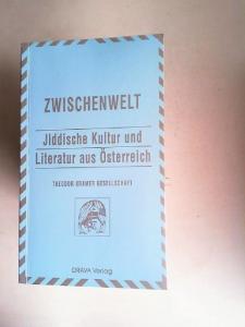 Eidherr, Armin (Hrsg.): Zwischenwelt. Jiddische Kultur und Literatur aus Österreich. [Zwischenwelt 8]