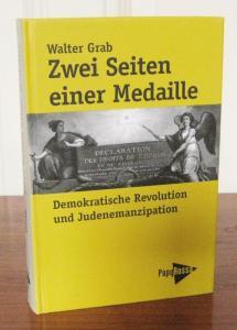 Grab, Walter: Zwei Seiten einer Medaille. Demokratische Revolution und Judenemanzipation.