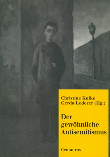 Kulke, Christine und Gerda Lederer (Hg.): Der gewöhnliche Antisemitismus : zur politischen Psychologie der Verachtung.