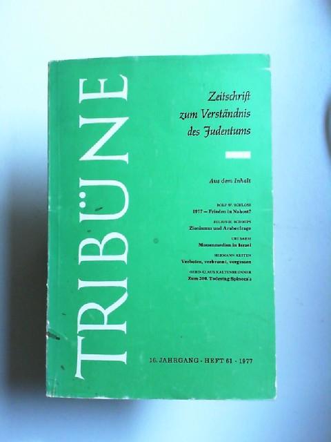 Reischmann, Elisabeth (Hg.): Tribüne - Zeitschrift zum Verständnis des Judentums 16. Jahrgang Heft 61 1977