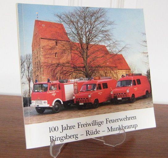 Freiwillige Feuerwehren Ringsberg, Rüde, Munkbrarup (Hrsg.): 100 Jahre Freiwillige Feuerwehren Ringsberg - Rüde - Munkbrarup. 1888 - 1988. Mitwirkende an der Festschrift: Alfred Christophersen, Hans Oluf Hille, Hans Joachim Wendorff, Gerd Krämer.