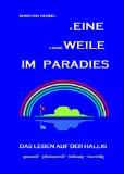 Henkel, Roswitha: Keine Langeweile im Paradies : das Leben auf der Hallig ; spannend - geheimnisvoll - tiefsinnig - kurzweilig. [Eine Weile im Paradies]