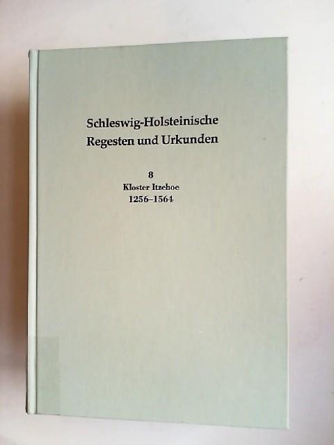 Hennings, Hans Harald (Bearb.): Schleswig-Holsteinische Regesten und Urkunden; SHRU 8; Kloster Itzehoe 1256-1564 [Veröffentlichungen des Schleswig-Holsteinischen Landesarchivs 37] In Verbindung mit der Gesellschaft für Schleswig-Holsteinische Geschicht...