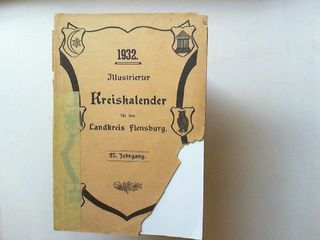 Illustrierter Kreiskalender für den Landkreis Flensburg 27. Jahrgang 1932.