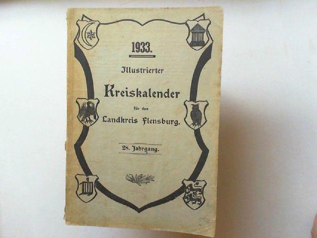 Illustrierter Kreiskalender für den Landkreis Flensburg 28. Jahrgang 1933.