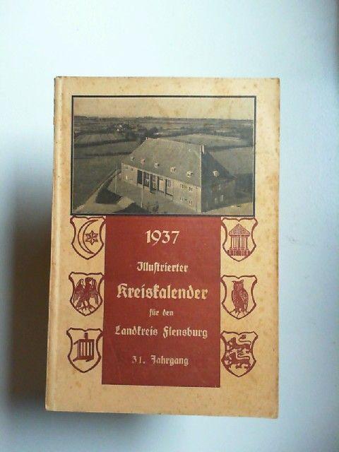 Illustrierter Kreiskalender für den Landkreis Flensburg 31. Jahrgang 1937.