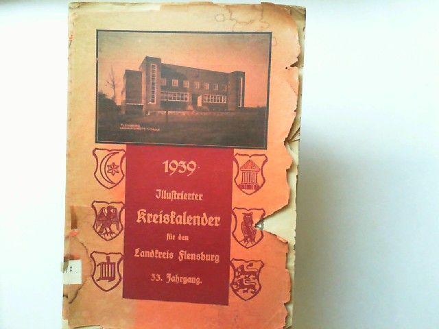 Illustrierter Kreiskalender für den Landkreis Flensburg 33. Jahrgang 1939.