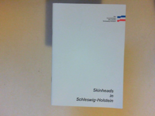 Innenminister des Landes Schleswig-Holstein (Hg.): Skinheads in Schleswig-Holstein.
