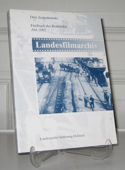 Jachomowski, Dirk: Landesfilmarchiv. Findbuch des Bestandes Abt. 2002. [Veröffentlichungen des Landesarchivs Schleswig-Holstein; Bd. 68].