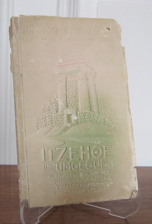 Kommission zur Hebung des Fremdenverkehrs in der Stadt Itzehoe (Hrsg.): Itzehoe und Umgebung.