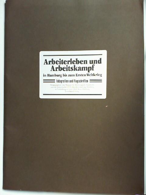 """Museum für Hamburgische Geschichte, DGB (Hamburg), ÖTV (Hg.): Arbeiterleben und Arbeitskampf in Hamburg bis zum Ersten Weltkrieg. Fotografien und Flugschriften. (Austellung """"Arbeiterbewegung in Hamburg von den Anfängen bis 1918"""" am 30.4.1979 ..."""