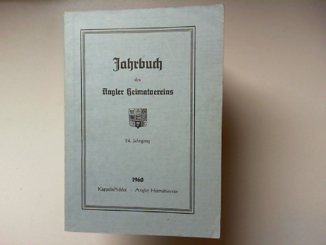 Nagel, Jacob (Hg.): Jahrbuch des Angler Heimatvereins 24. Jahrgang 1960 (Landschaftsgruppe Angeln des SHHB).