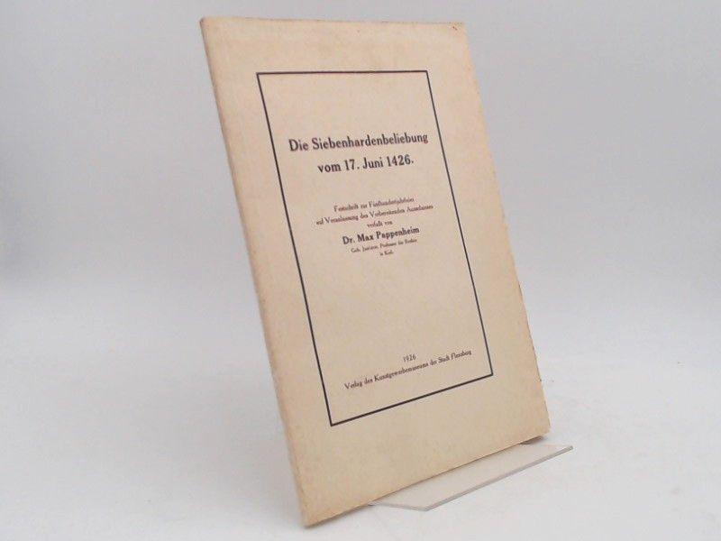 Pappenheim, Max: Die Siebenhardenbeliebung vom 17. Juni 1426. Festschrift zur Fünfhundertjahrfeier auf Veranlassung des Vorbereitenden Ausschusses.