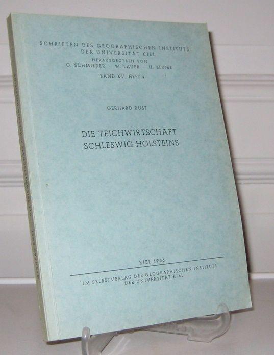 Rust, Gerhard: Die Teichwirtschaft Schleswig-Holsteins. [Schriften des Geographischen Instituts der Universität Kiel, Bd. XV (15), Heft 4].