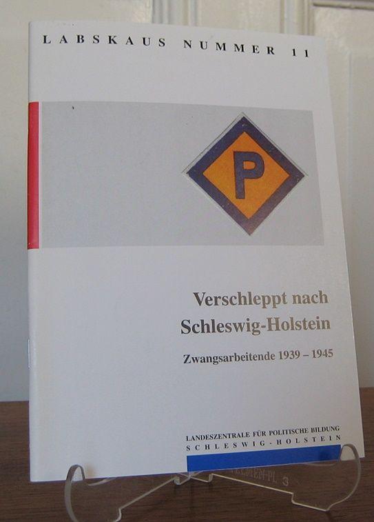 Wenzel, Rüdiger (Red.): Verschleppt nach Schleswig-Holstein. Zwangsarbeitende 1939 - 1945. Hrsg. von der Landeszentrale für Politische Bildung Schleswig-Holstein. [Labskaus, Nr. 11].